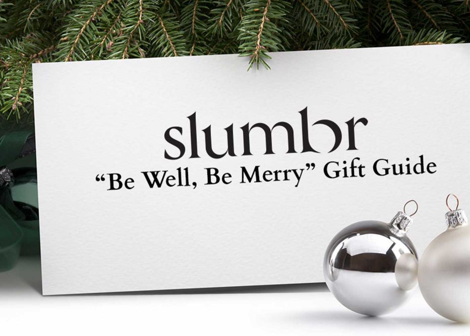 "Slumbr's ""Be Well, Be Merry"" Holiday Gift Guide"